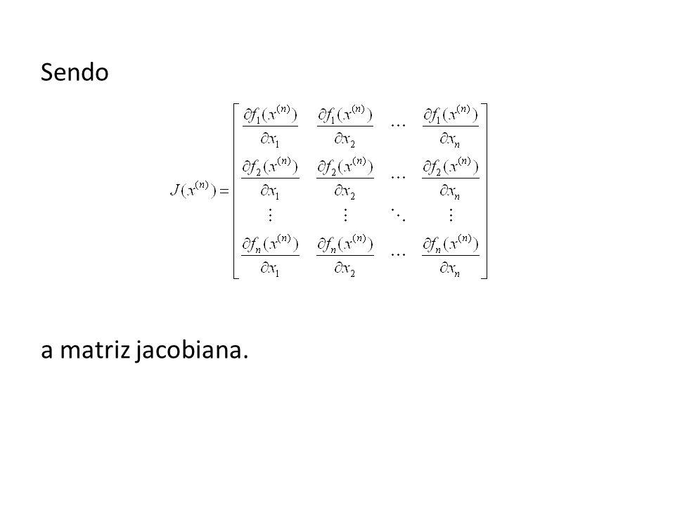 Sendo a matriz jacobiana.