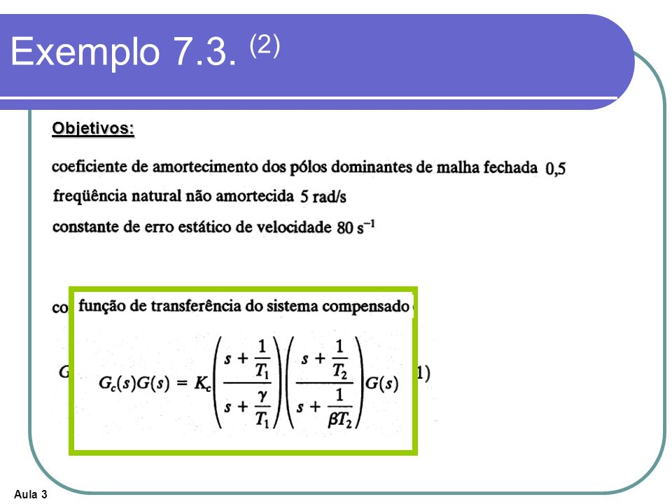 Exemplo 7.3. (2) Objetivos: