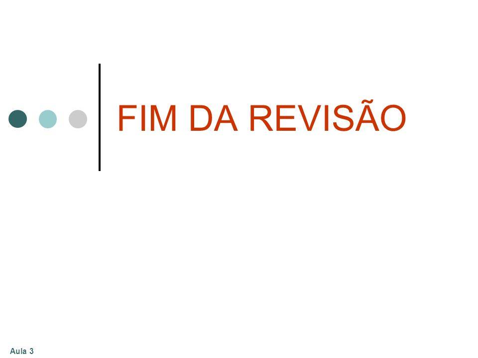 FIM DA REVISÃO