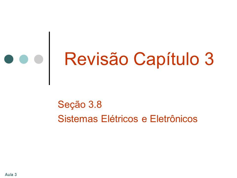 Seção 3.8 Sistemas Elétricos e Eletrônicos