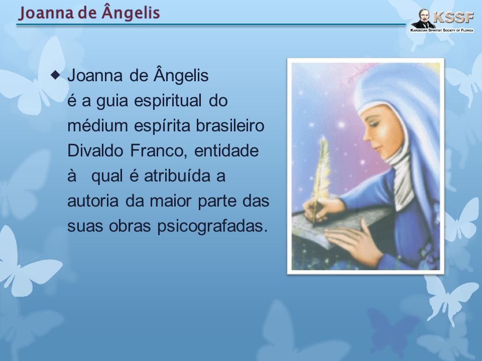 Joanna De Ângelis Joanna De Ângelis é A Guia Espiritual Do