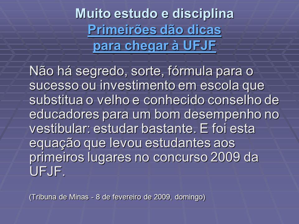 Muito estudo e disciplina Primeirões dão dicas para chegar à UFJF