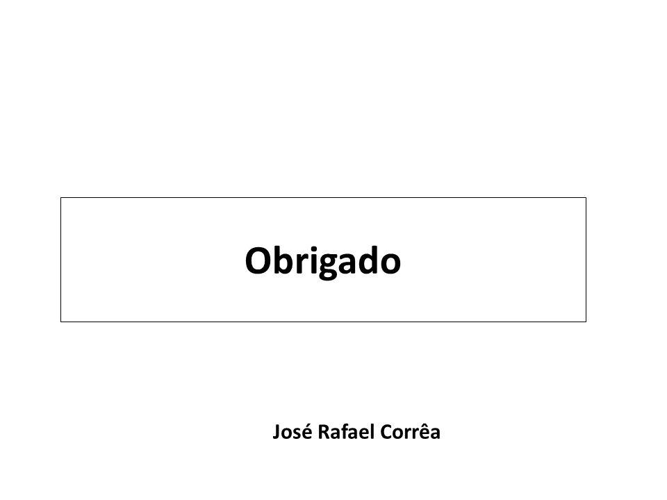 Obrigado José Rafael Corrêa