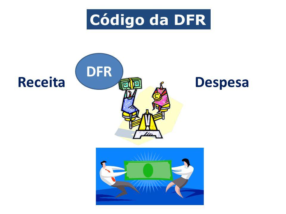 Código da DFR Receita Despesa DFR