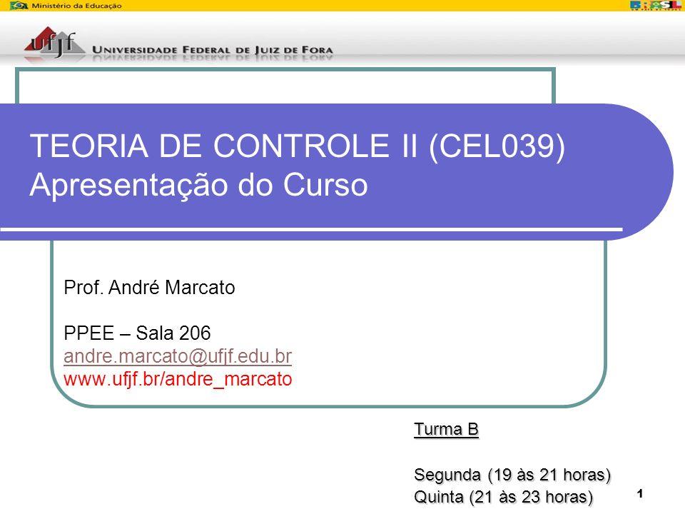 TEORIA DE CONTROLE II (CEL039) Apresentação do Curso