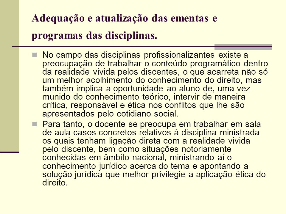 Adequação e atualização das ementas e programas das disciplinas.