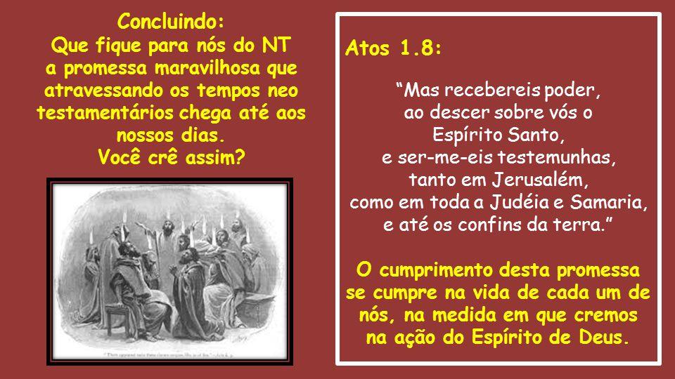 Concluindo: Atos 1.8: Que fique para nós do NT