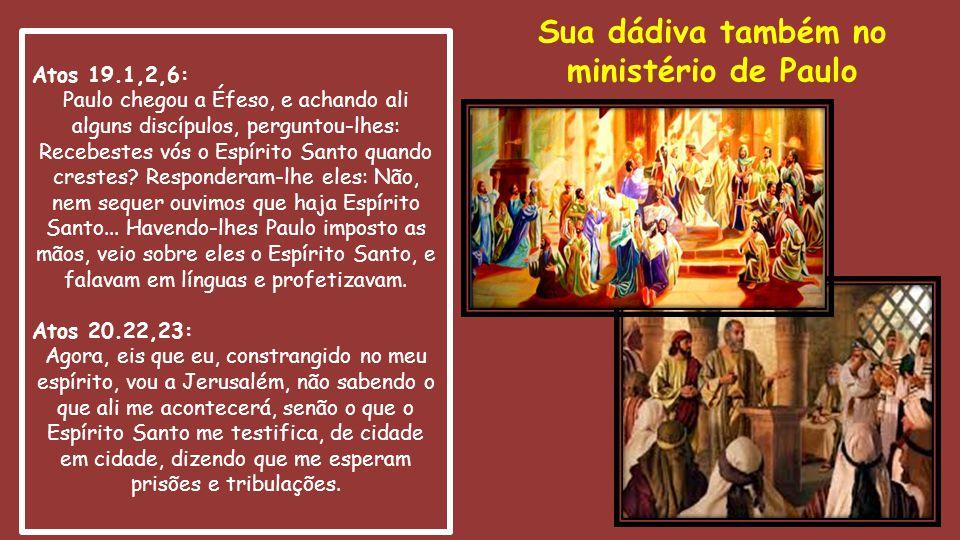 Sua dádiva também no ministério de Paulo