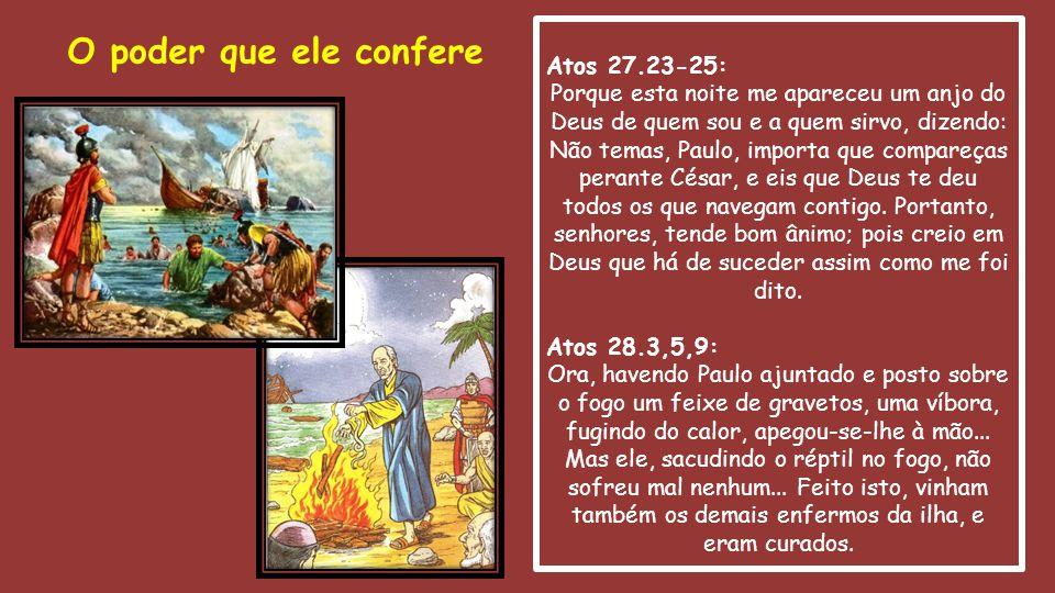 O poder que ele confere Atos 27.23-25: