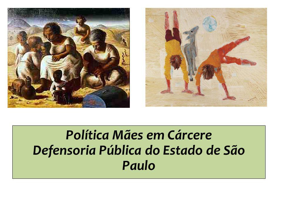 Política Mães em Cárcere Defensoria Pública do Estado de São Paulo