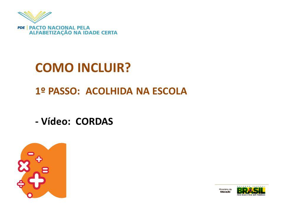 COMO INCLUIR 1º PASSO: ACOLHIDA NA ESCOLA - Vídeo: CORDAS