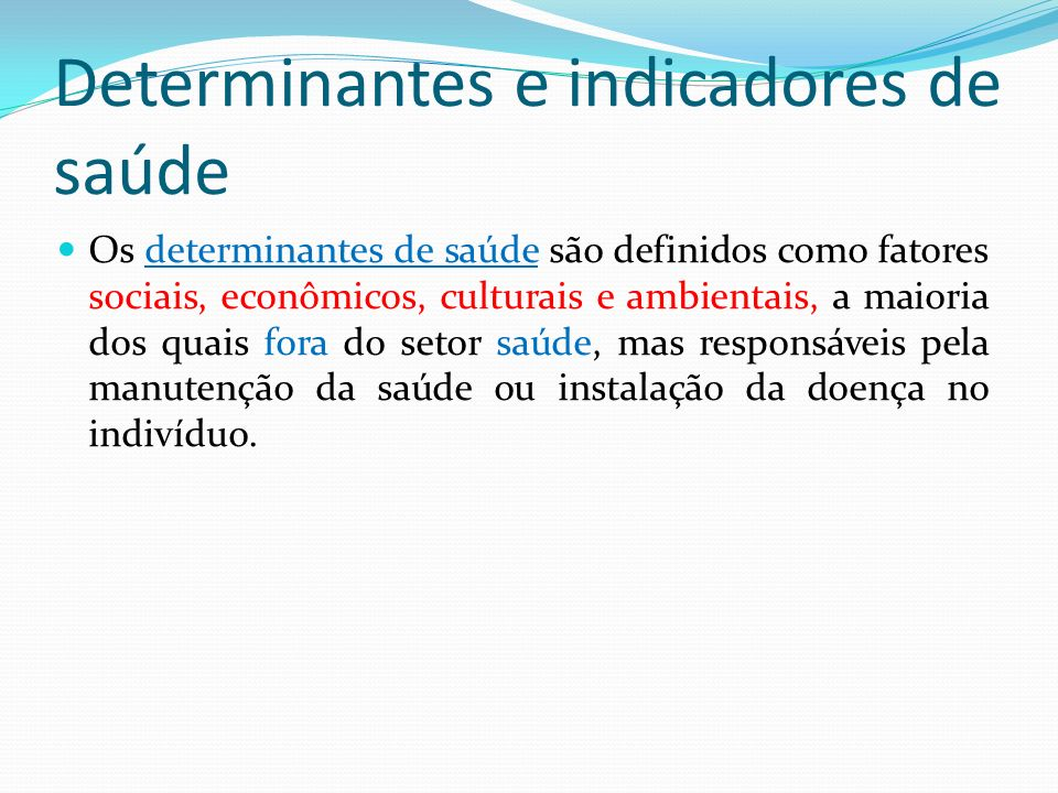 Determinantes e indicadores de saúde