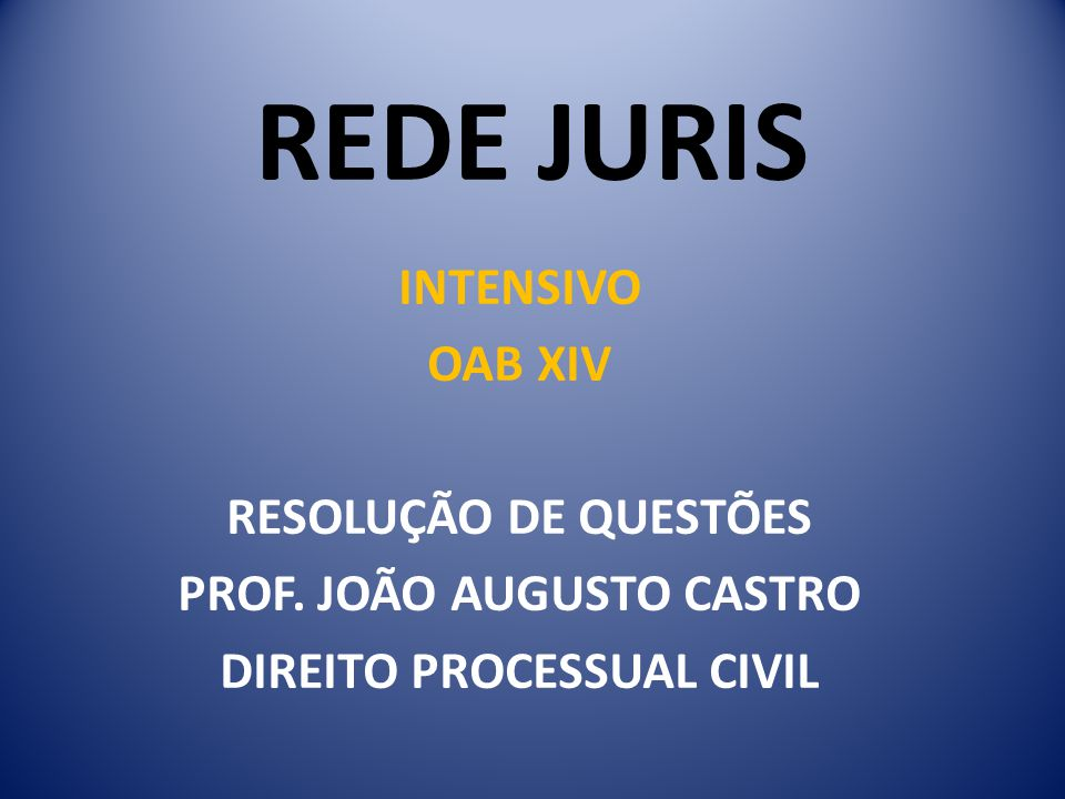PROF. JOÃO AUGUSTO CASTRO DIREITO PROCESSUAL CIVIL