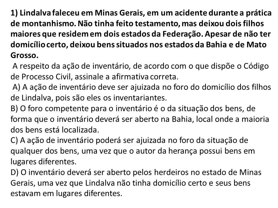 1) Lindalva faleceu em Minas Gerais, em um acidente durante a prática de montanhismo.