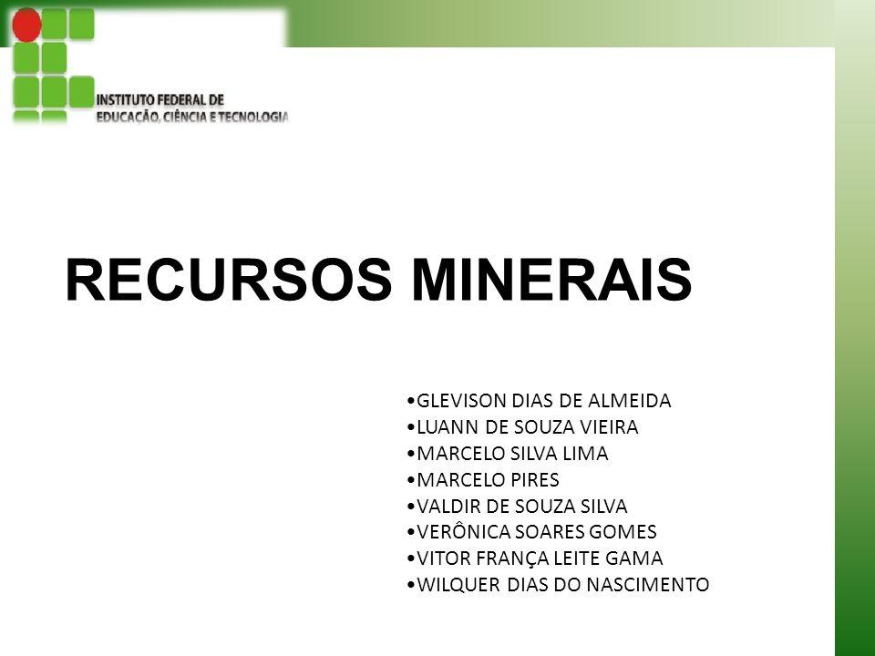 RECURSOS MINERAIS GLEVISON DIAS DE ALMEIDA LUANN DE SOUZA VIEIRA