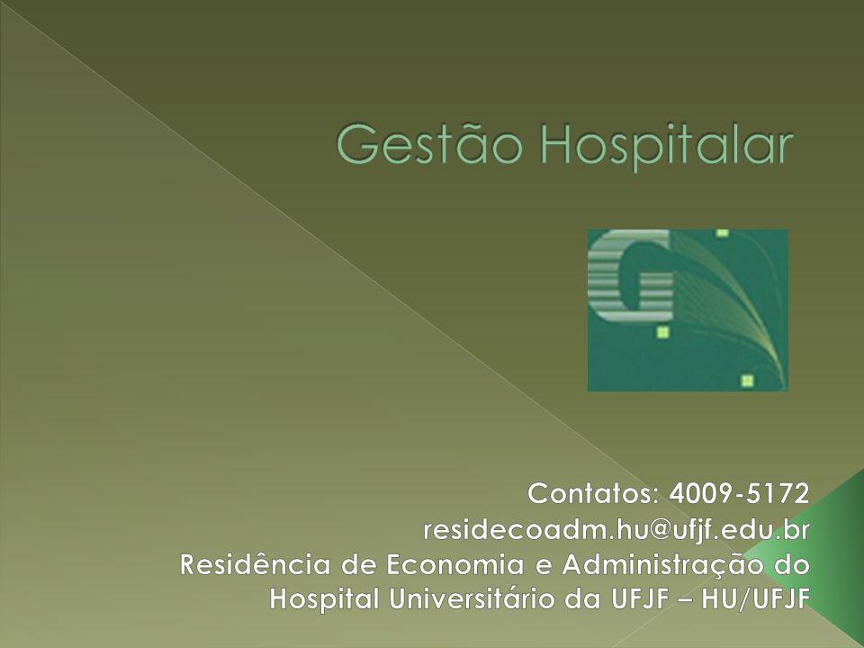 Gestão Hospitalar Contatos: 4009-5172 residecoadm.hu@ufjf.edu.br