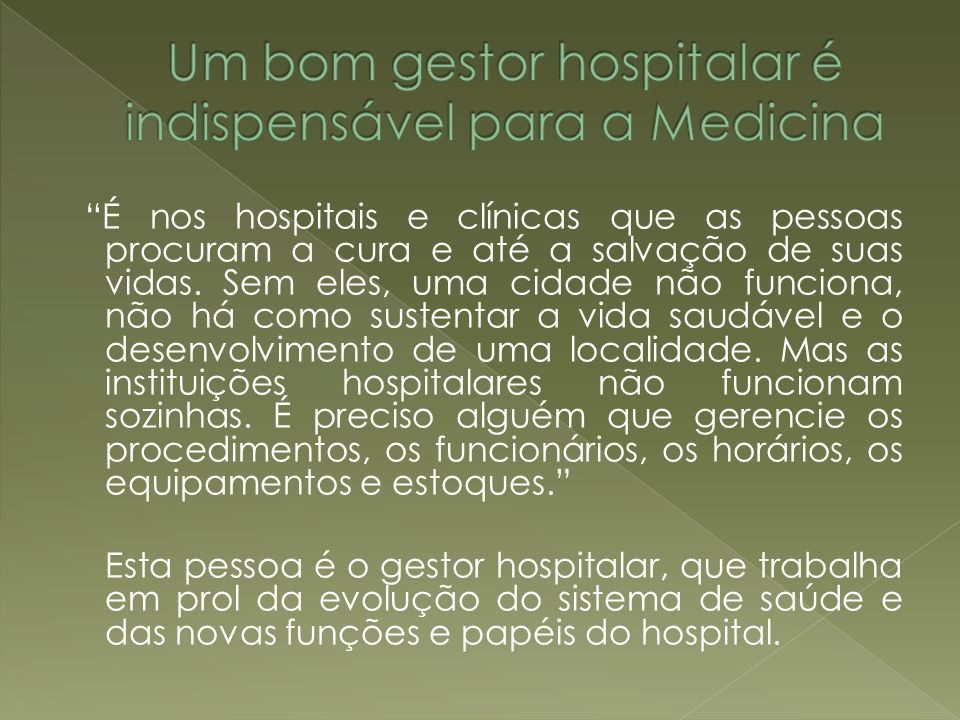 Um bom gestor hospitalar é indispensável para a Medicina