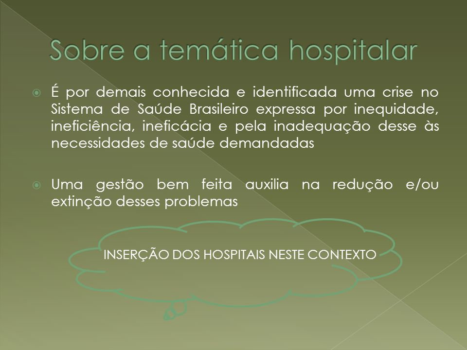 Sobre a temática hospitalar
