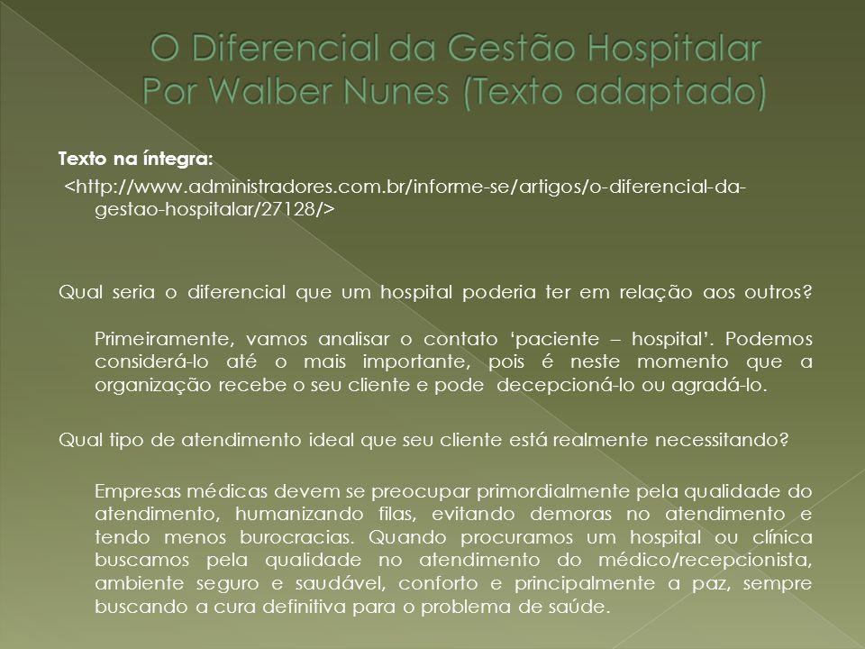 O Diferencial da Gestão Hospitalar Por Walber Nunes (Texto adaptado)