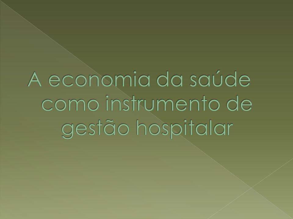 A economia da saúde como instrumento de gestão hospitalar