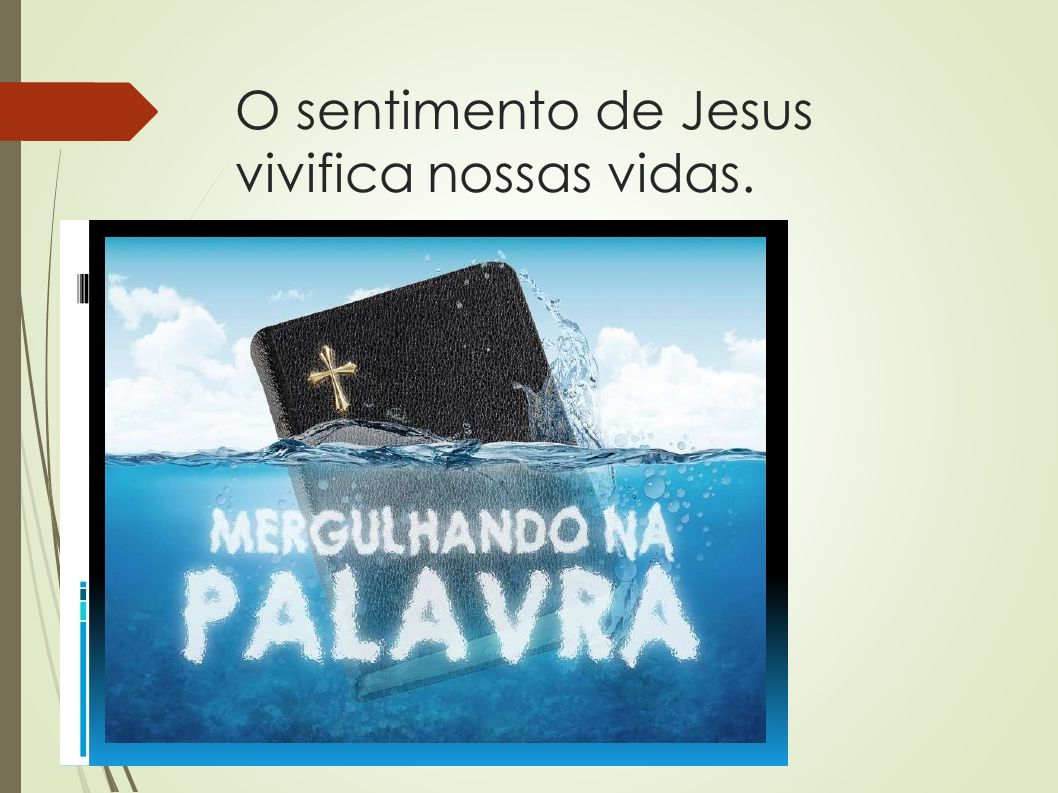 O sentimento de Jesus vivifica nossas vidas.