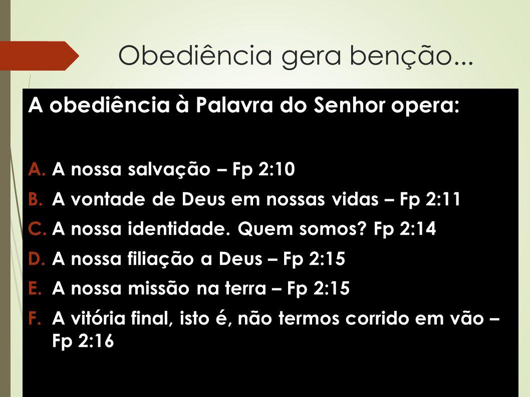 Obediência gera benção...