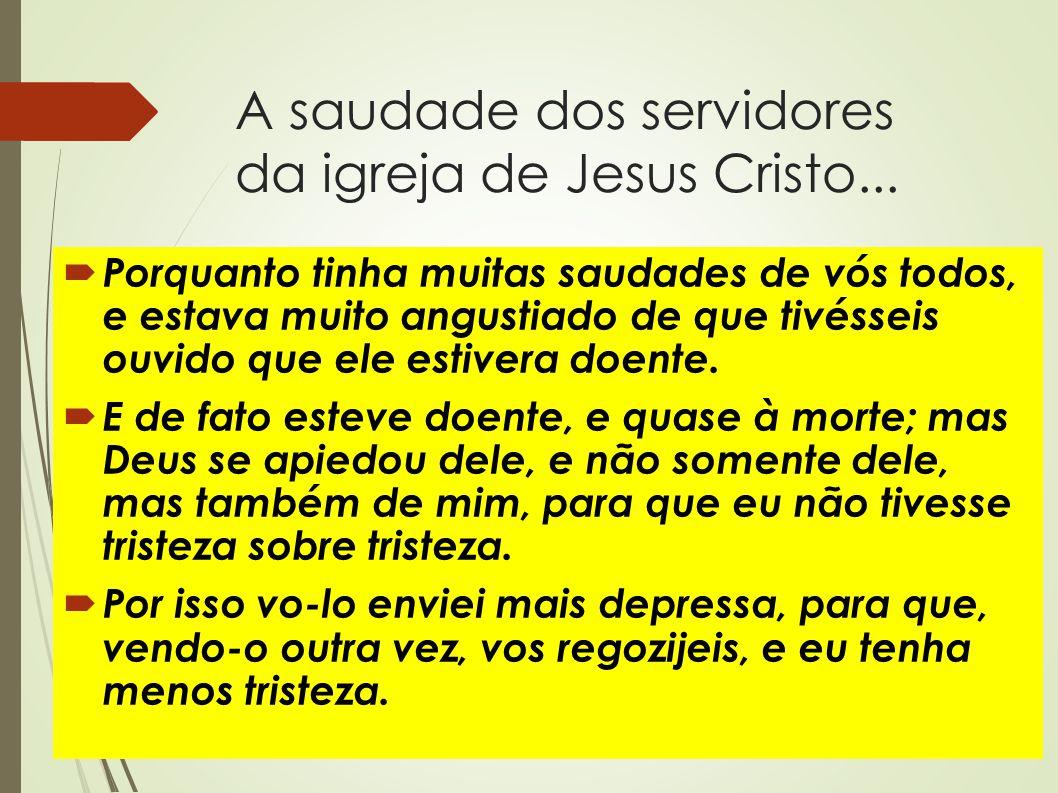 A saudade dos servidores da igreja de Jesus Cristo...