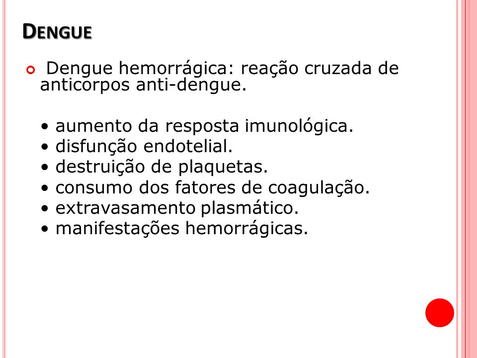 Dengue Dengue hemorrágica: reação cruzada de anticorpos anti-dengue.
