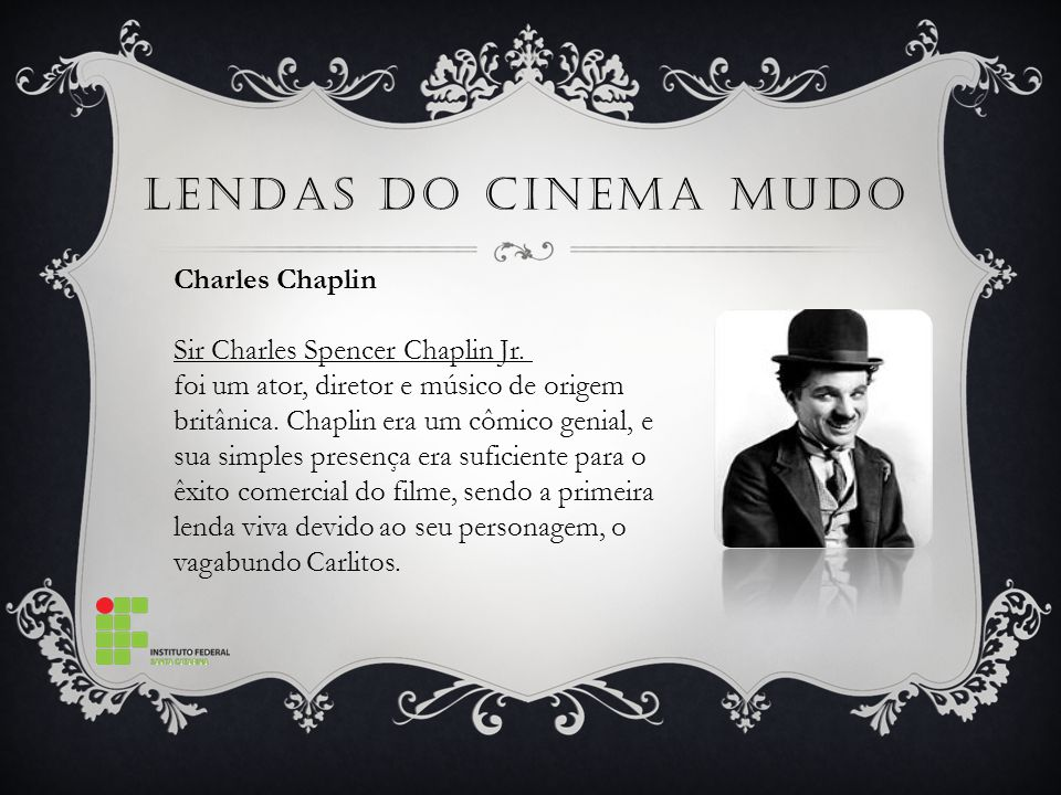 Lendas do Cinema mudo Charles Chaplin Sir Charles Spencer Chaplin Jr.
