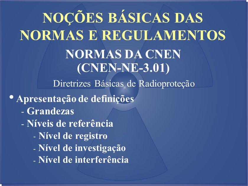 NOÇÕES BÁSICAS DAS NORMAS E REGULAMENTOS