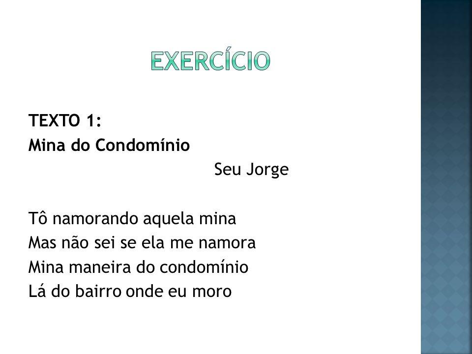 exercício TEXTO 1: Mina do Condomínio Seu Jorge