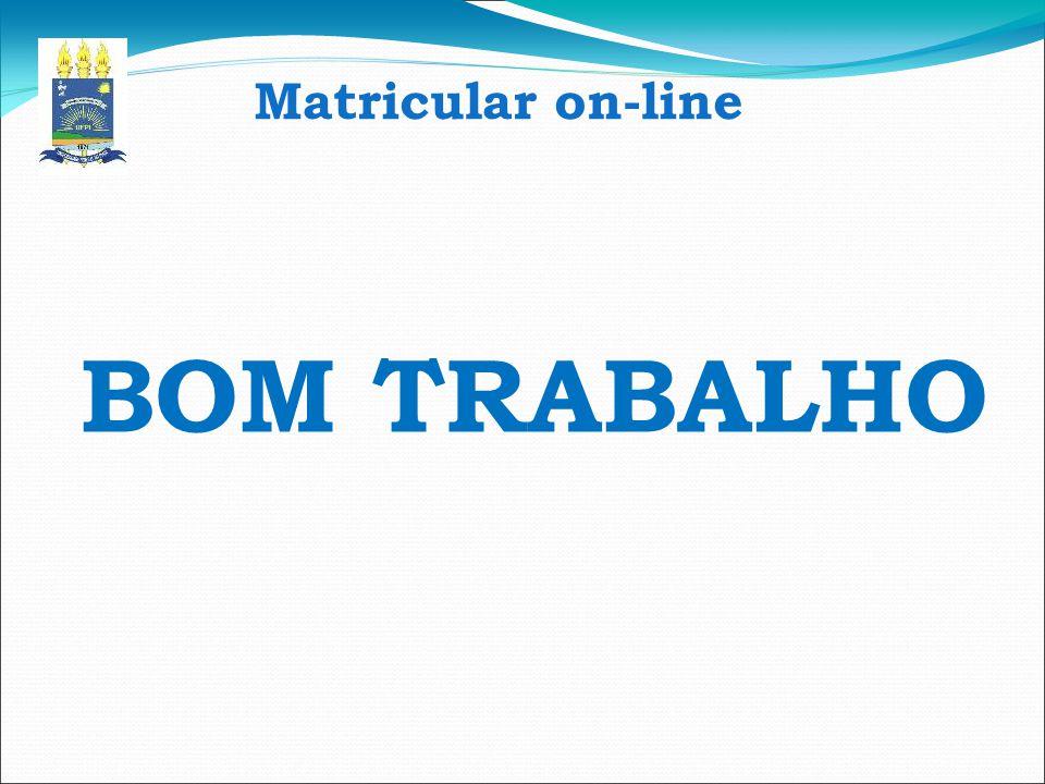 Matricular on-line BOM TRABALHO