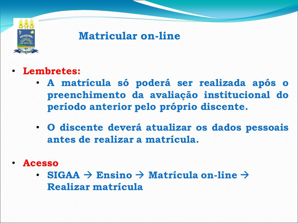 Matricular on-line Lembretes: