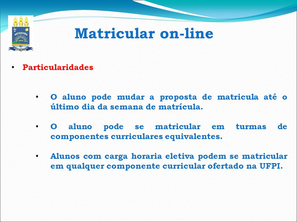 Matricular on-line Particularidades