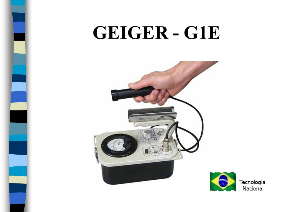 GEIGER - G1E Tecnologia Nacional