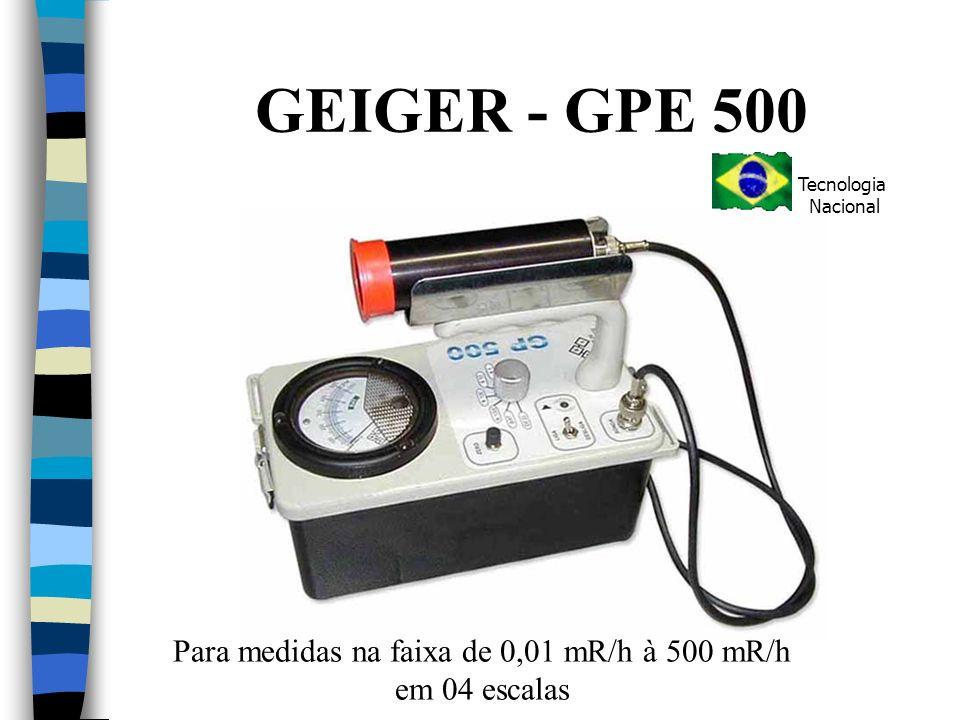 Para medidas na faixa de 0,01 mR/h à 500 mR/h