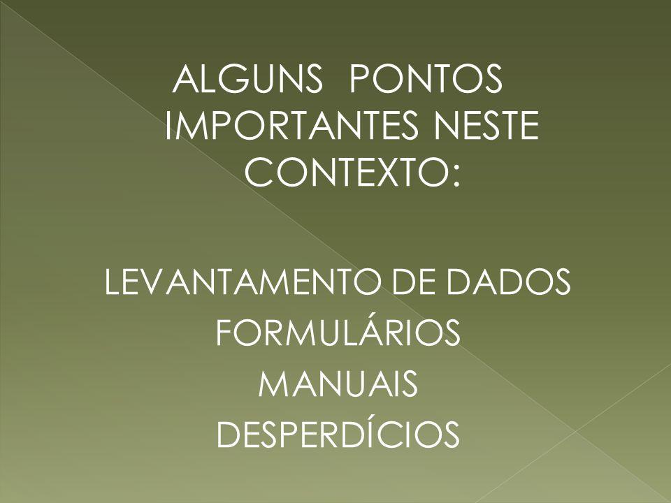 ALGUNS PONTOS IMPORTANTES NESTE CONTEXTO: