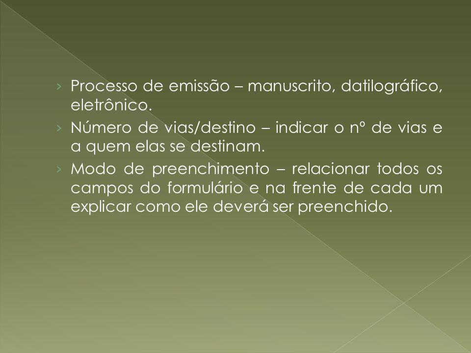 Processo de emissão – manuscrito, datilográfico, eletrônico.