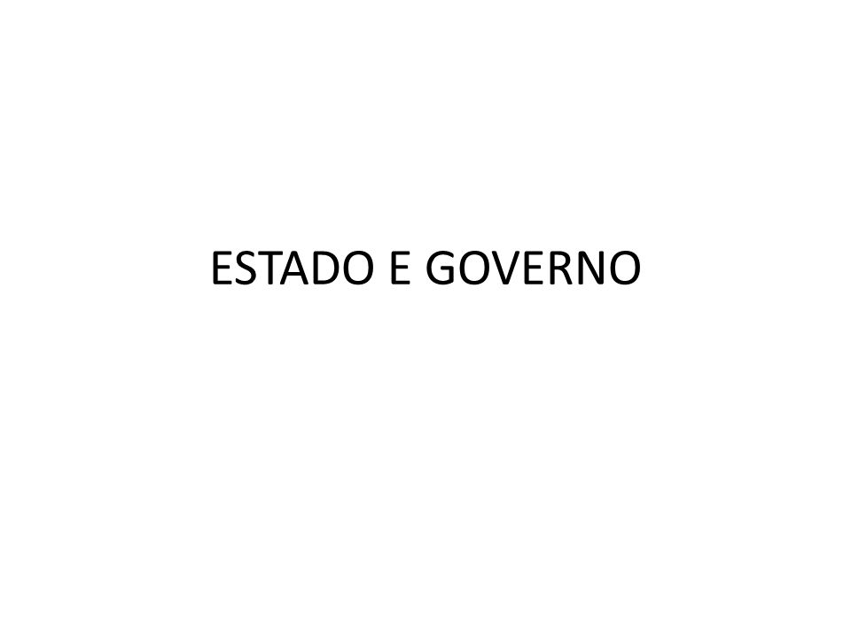 ESTADO E GOVERNO