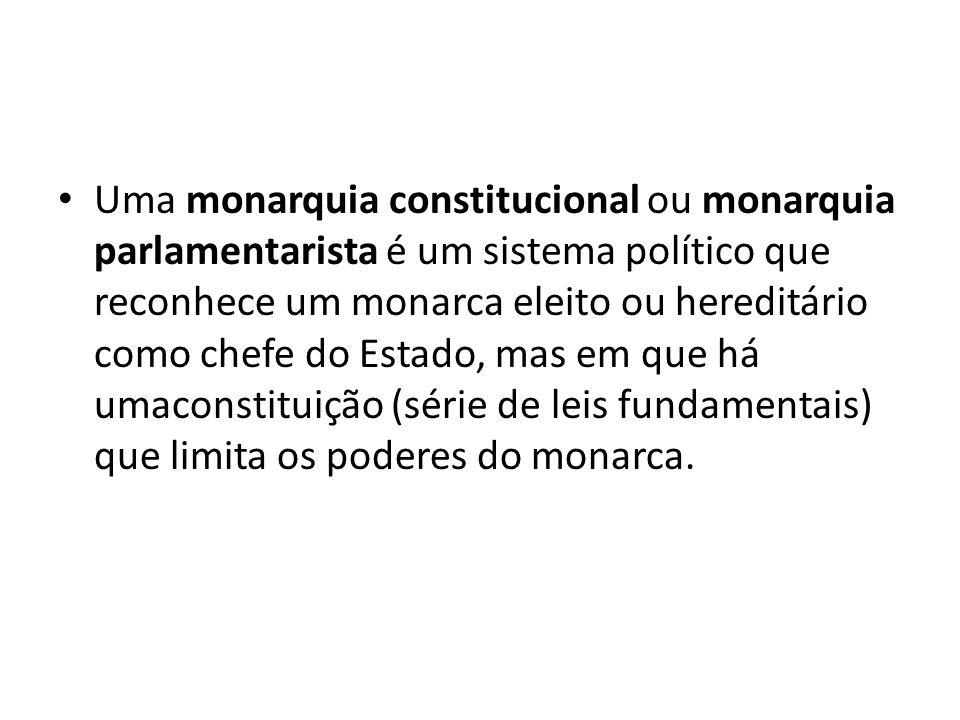 Uma monarquia constitucional ou monarquia parlamentarista é um sistema político que reconhece um monarca eleito ou hereditário como chefe do Estado, mas em que há umaconstituição (série de leis fundamentais) que limita os poderes do monarca.