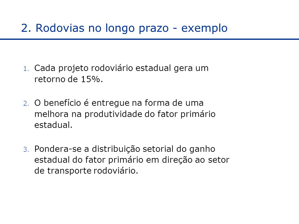 2. Rodovias no longo prazo - exemplo