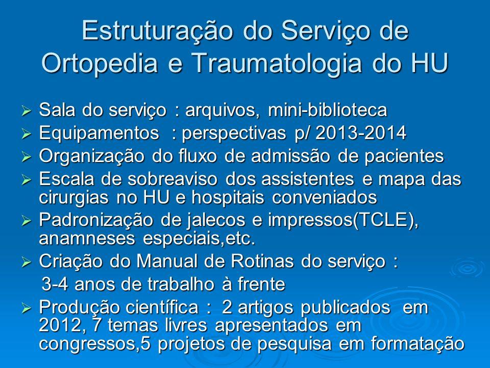 Estruturação do Serviço de Ortopedia e Traumatologia do HU
