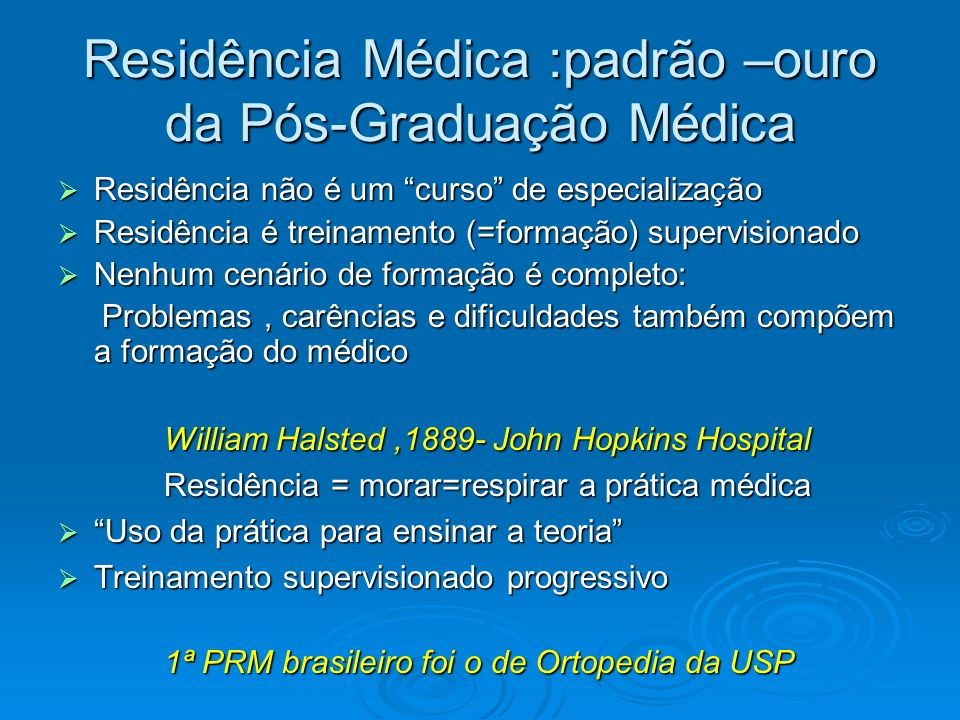 Residência Médica :padrão –ouro da Pós-Graduação Médica