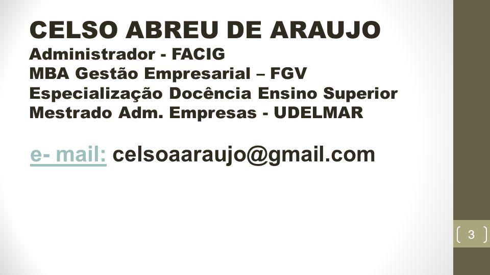 CELSO ABREU DE ARAUJO e- mail: celsoaaraujo@gmail.com