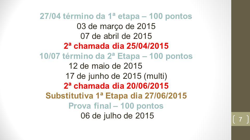 AVALIAÇÕES 27/04 término da 1ª etapa – 100 pontos 03 de março de 2015