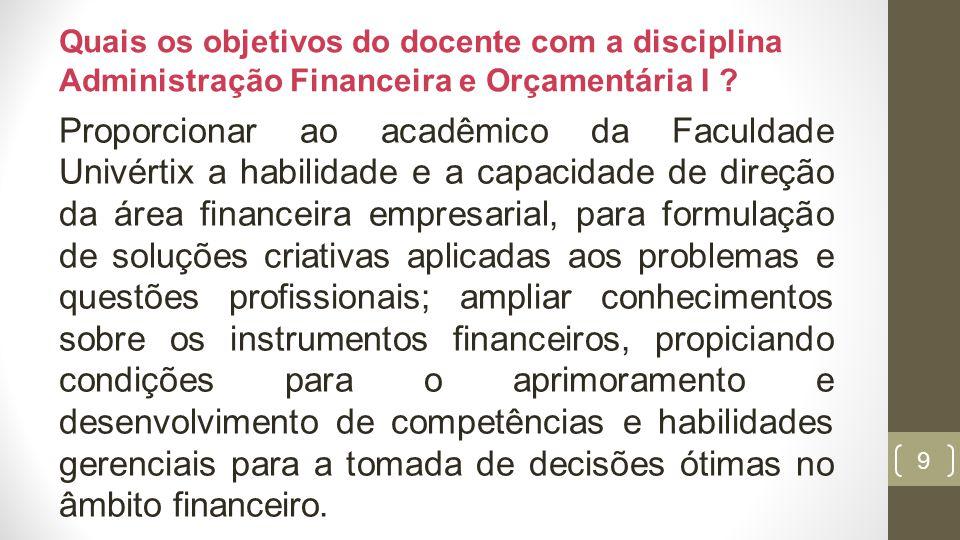 Quais os objetivos do docente com a disciplina Administração Financeira e Orçamentária I