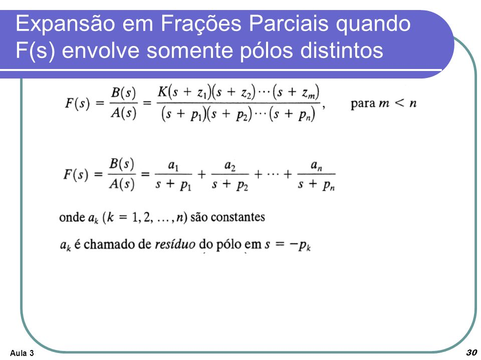 Expansão em Frações Parciais quando F(s) envolve somente pólos distintos