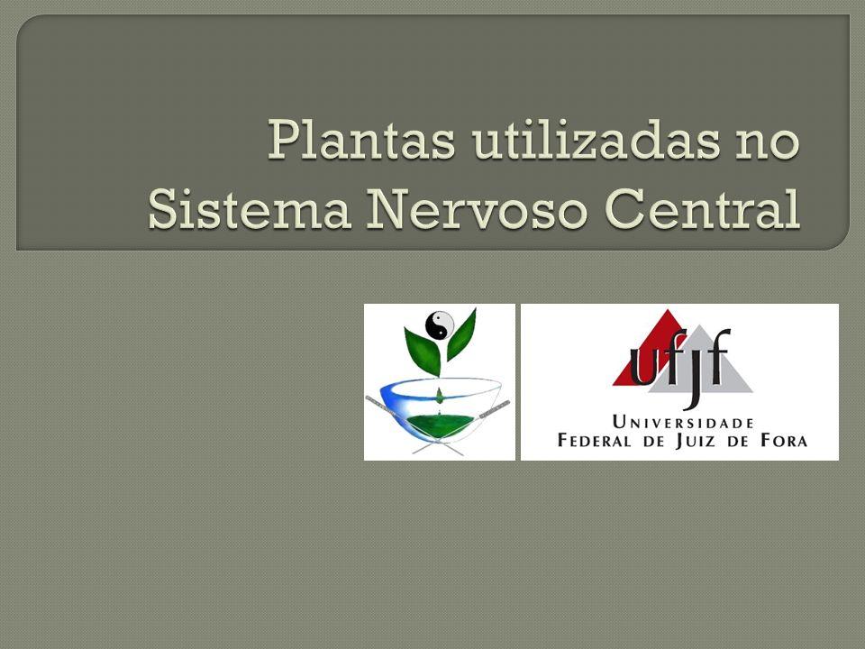 Plantas utilizadas no Sistema Nervoso Central