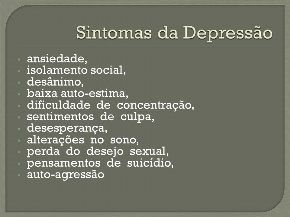 Sintomas da Depressão ansiedade, isolamento social, desânimo,