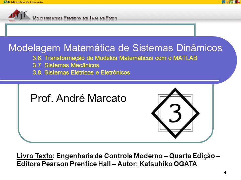 Modelagem Matemática de Sistemas Dinâmicos. 3. 6